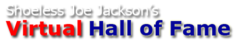 Shoeless Joe Jackson Virtual Hall of Fame